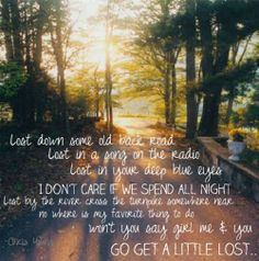 Oh yes..you and me let's get a little lost! Chris Young!!