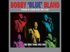 """Bobby """"Blue"""" Bland - The Duke Years 1952-1962 (Not Now Music) [Full Album] - YouTube"""