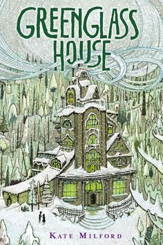 Greenglass House by Kate Milford, illustrated by Jaime Zollars.