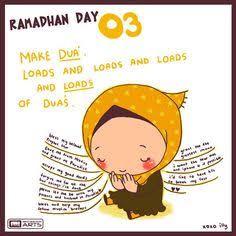 Ramadan day Make dua. Loads and loads and loads and loads of Dua's (Ramadan