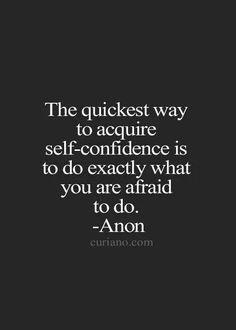 Do what makes you afraid