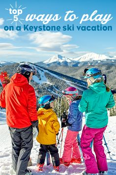 A vacation should be full of activities and fun that brings out the kid in us all, no matter what your age is. Explore 5 easy ways to play together on vacation at Keystone Resort in Keystone, Colorado.