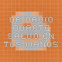 DR DAVID DUARTE - SALUD EN TUS MANOS
