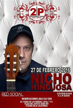 Nicho Hinojosa en Tijuana  Precios y detalles en http://tjev.mx/1SujKqZ