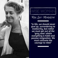 Rita Levi-Montalcini. Click for more on this weeks wise woman!