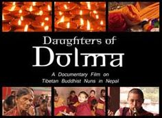 Daughters of Dolma. An inside look at a Tibetan Buddhist nunnery in Nepal. And at IMDB:http://www.imdb.com/title/tt3431998/
