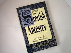 History and Genealogy Guide for those with Ancestors from Scotland. ..... Your Scottish Ancestry, Genealogy Guide for North Americans ..... 1997 by Sherry Irvine