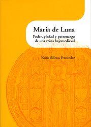María de Luna : poder, piedad y patronazgo de una reina bajomedieval / Núria Silleras Fernández ; traducción de Virginia Tabuenca Cortés - Buscar con Google