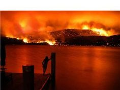 the great Kelowna fire of 2003; 250 homes destroyed and 30,000 people displaced.