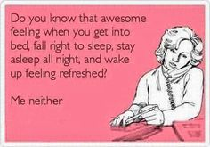 "101 Funny Mom Memes - ""Do you know that awesome feeling when you get into bed, fall right to sleep, stay asleep all night, and wake up feeling refreshed? Lol, Haha Funny, Funny Stuff, Funny Shit, Funny Pics, Kid Stuff, Random Stuff, Funny Pictures, Funny Man"
