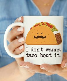 Another great find on #zulily! 'I Don't Wanna Taco Bout It' Mug #zulilyfinds