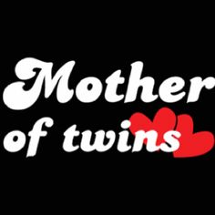 Mommy of twins love