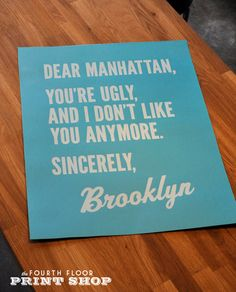 my feelings toward manhattan aren't this harsh, but this made me smile. ($24 from FourthFloorPrintShop)