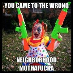 hahaha. The scariest things in the world wrapped up in one picture...Water guns, Clowns and Children... D: