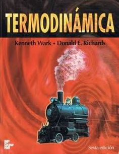 Termodinámica / Kenneth Wark, Donald E. Richards ; traducción, Pablo de Assas Martínez de Moretín, Teresa de Jesús Leo Mena, Isabel Pérez Grande ; revisión técnica, Antonio Sánchez Sánchez.-- 6ª ed.-- Madrid [etc.] : McGraw-Hill, 2003. Localización en la Biblioteca de la ULL (en papel): http://absysnetweb.bbtk.ull.es/cgi-bin/abnetopac01?TITN=404296