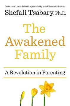The Awakened Family: A Revolution in Parenting by Shefali... https://www.amazon.ca/dp/0399563962/ref=cm_sw_r_pi_dp_T3zBxbZZHMX35