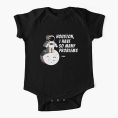 'Houston, I Have So Many Problems' Kids Clothes by Sizzlinks Space Puns, Space Facts, Space Quotes, String Theory, Quantum Mechanics, Space And Astronomy, Amazing Spaces, Astrophysics, Life Science
