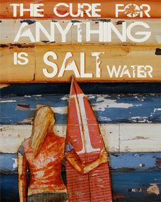 The Cure for Anything is Salt Water- Surf girl with Surfboard- Fine Art Poster 11x14.