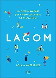 Lagom The Swedish Secret of Living Well Book by Lola A Åkerström. As the Swedish proverb goes, 'Lagom är bäst' (The right amount is best). Lagom sums up the Swedish psyche and is the reason why Sweden is one of the Slow Travel, Travel Tips, Travel Advice, Secret Live, Books To Read, My Books, Happiness, Swedish Recipes, Free Things To Do