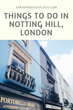 What to see in Notting Hill London, Notting Hill Guide - Earth's Magical Places Backpacking Europe, Europe Travel Guide, Europe Destinations, Travel Guides, Travel Info, France Travel, Italy Travel, Things To Do In London, Ireland Travel