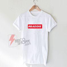 Baddie T-Shirt On Sale, Supreme Shirt On Sale Cool Shirts, Funny Shirts, Supreme Shirt, Ok Boomer, Shirt Sale, Osho, Custom Clothes, T Shirts For Women, Tees