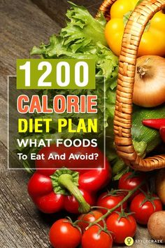 The 1200 Calorie Diet Plan – What Foods To Eat And Avoid?