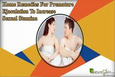 You can find more about home remedies for premature ejaculation at www.naturogain.co...