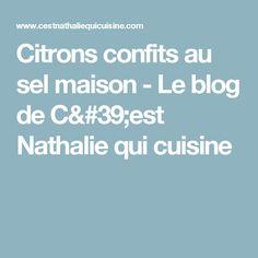 Citrons confits au sel maison - Le blog de C'est Nathalie qui cuisine