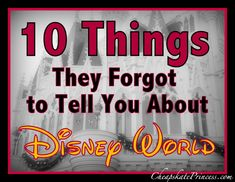10 Things they forgot to mention about Disney World