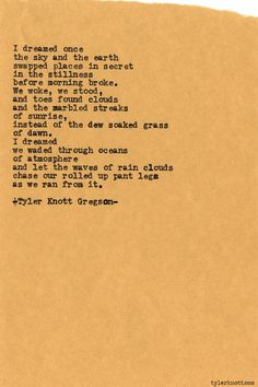 Typewriter Series #576 by Tyler Knott Gregson This is so beautiful. It makes me want to take in a nice deep breath of cold fresh air.
