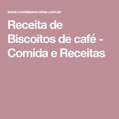 Receita de Biscoitos de café - Comida e Receitas
