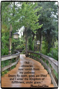 """""""All obstacles now vanish from my pathway. Doors fly open, gates are lifted and I enter the Kingdom of fulfillment, under grace."""" - Florence Scovel Shinn  ~ Photo by C. LeBlanc"""