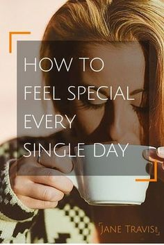 Make every day special with these self esteem boosting ideas
