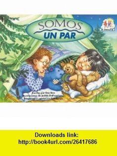 Somos un Par = Friends Go Together (Parejas (Steck-Vaughn)) (Spanish Edition) (9780739808122) Ena Keo, Judith DuFour Love , ISBN-10: 0739808125  , ISBN-13: 978-0739808122 ,  , tutorials , pdf , ebook , torrent , downloads , rapidshare , filesonic , hotfile , megaupload , fileserve