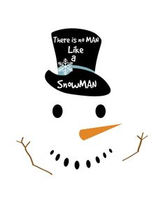 No man like a snowman free printable for your Christmas decorating. I love snowmen!