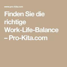 Finden Sie die richtige Work-Life-Balance – Pro-Kita.com