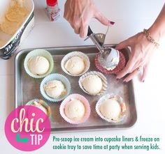 #ChicTip ~ Pre-scoop ice cream in cupcake liners and freeze for easy serving at a kids party! #tips