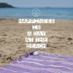 Happiness is a day at the beach