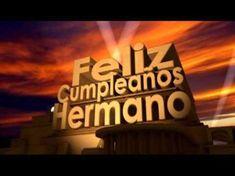 Feliz Cumpleaños Hermano - YouTube