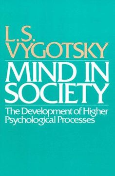Mind in Society: The Development of Higher Psychological Processes Used Book in Good Condition Human Growth And Development, Child Development, Design Development, Contemporary Psychology, Educational Theories, Harvard University Press, Learning Theory, Behavioral Science, Developmental Psychology