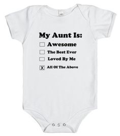 My Aunt Is Awesome The Best Ever Loved By Me All Of The Above Infant One Piece