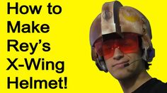 How to Make Rey's X Wing Helmet (Star Wars DIY)