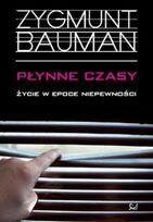 Niepewność i życie albo życie w niepewnosci czyli mój ukochany Bauman