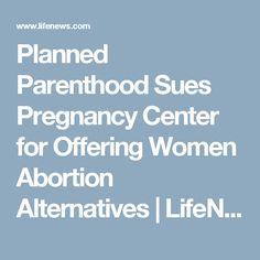 Planned Parenthood Sues Pregnancy Center for Offering Women Abortion Alternatives | LifeNews.com