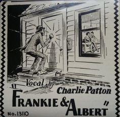 Charlie Patton - Frankie & Albert