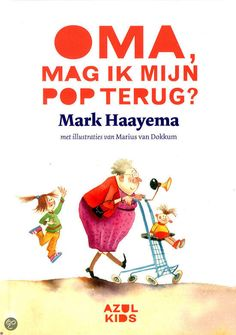 Mark Haayema - Oma, mag ik mijn pop terug? (5+)