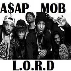 A$AP Mob- L.O.R.D- Check out their latest mixtape, a preview to the album: http://www.famefix.net/download-asap-mob-l-o-r-d-asap-rocky-mixtape/
