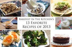 Barefeet In The Kitchen: 13 Favorite Recipes of 2013