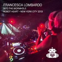Francesca Lombardo - Into the Wormhole - Robot Heart NYC 2013 by Robot Heart on SoundCloud