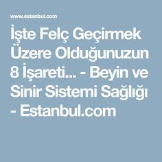 İşte Felç Geçirmek Üzere Olduğunuzun 8 İşareti... - Beyin ve Sinir Sistemi Sağlığı - Estanbul.com